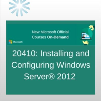 20410: Installing and Configuring Windows Server